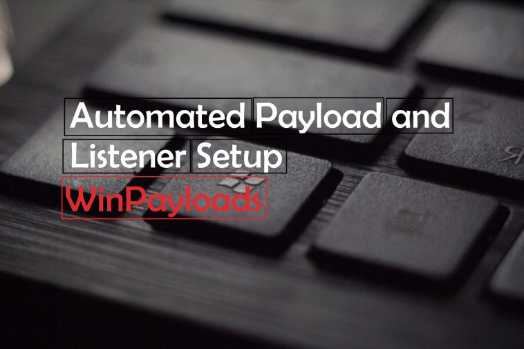 Automated Payload and Listener